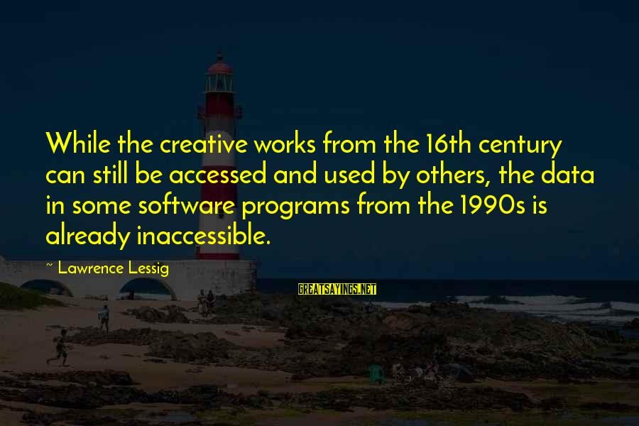 The Weeknd Adaptation Sayings By Lawrence Lessig: While the creative works from the 16th century can still be accessed and used by