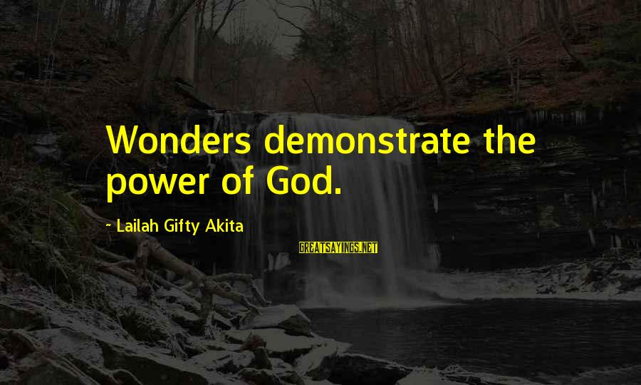 The Wonders Of God Sayings By Lailah Gifty Akita: Wonders demonstrate the power of God.