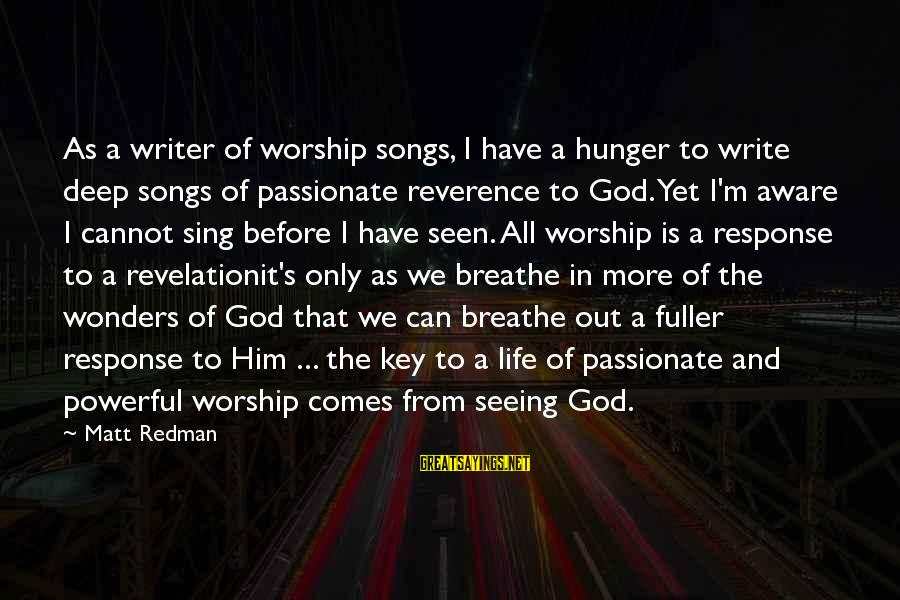 The Wonders Of God Sayings By Matt Redman: As a writer of worship songs, I have a hunger to write deep songs of