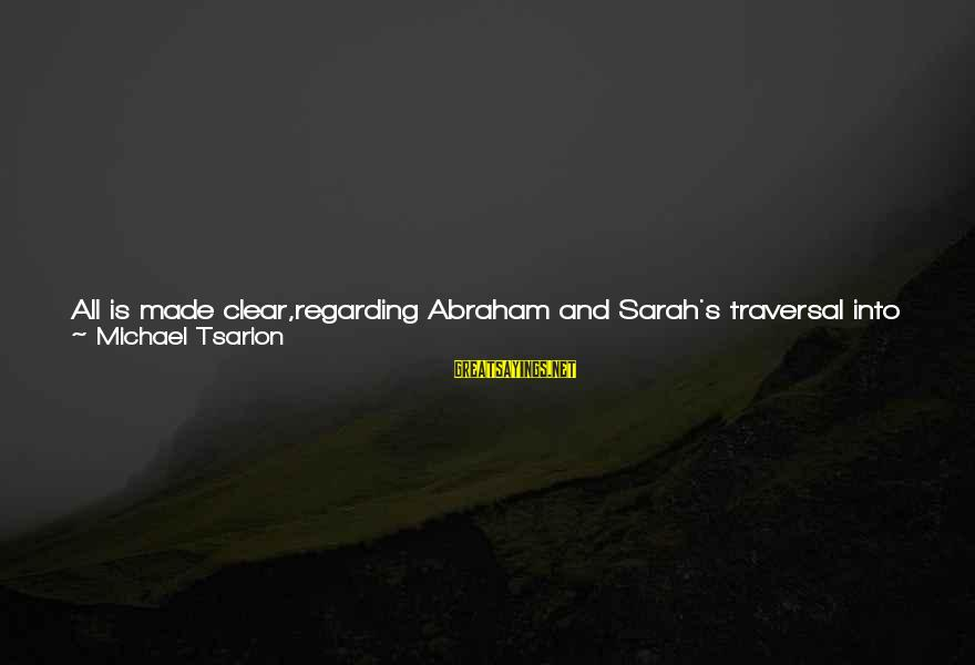 Thebes Sayings By Michael Tsarion: All is made clear,regarding Abraham and Sarah's traversal into Egypt, when we realize what biblicists