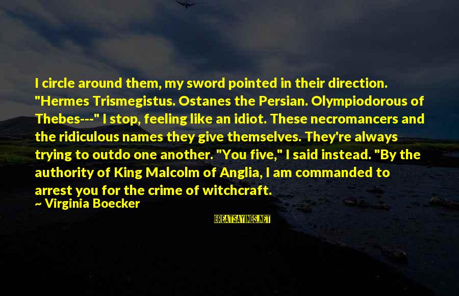 """Thebes Sayings By Virginia Boecker: I circle around them, my sword pointed in their direction. """"Hermes Trismegistus. Ostanes the Persian."""