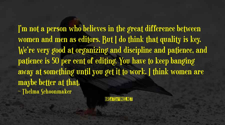 Thelma Schoonmaker Sayings By Thelma Schoonmaker: I'm not a person who believes in the great difference between women and men as