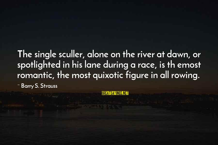 Th'emeraude Sayings By Barry S. Strauss: The single sculler, alone on the river at dawn, or spotlighted in his lane during
