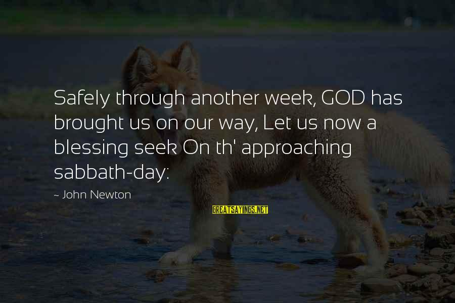 Th'emeraude Sayings By John Newton: Safely through another week, GOD has brought us on our way, Let us now a