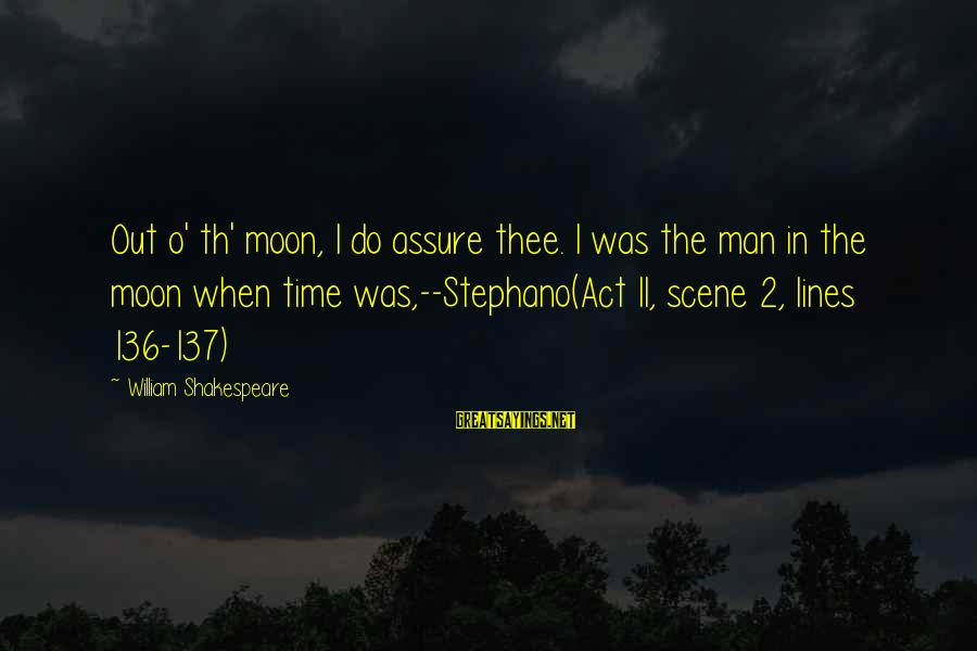 Th'emeraude Sayings By William Shakespeare: Out o' th' moon, I do assure thee. I was the man in the moon