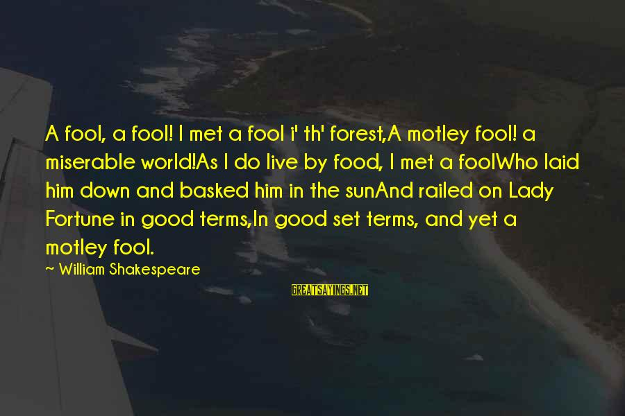 Th'emeraude Sayings By William Shakespeare: A fool, a fool! I met a fool i' th' forest,A motley fool! a miserable