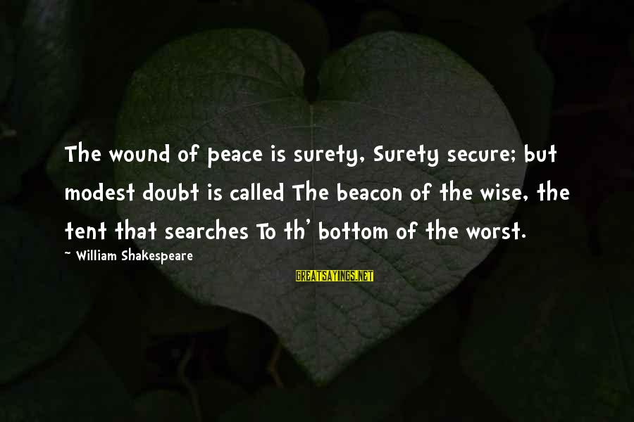 Th'emeraude Sayings By William Shakespeare: The wound of peace is surety, Surety secure; but modest doubt is called The beacon