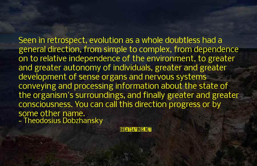 Theodosius Dobzhansky Sayings By Theodosius Dobzhansky: Seen in retrospect, evolution as a whole doubtless had a general direction, from simple to