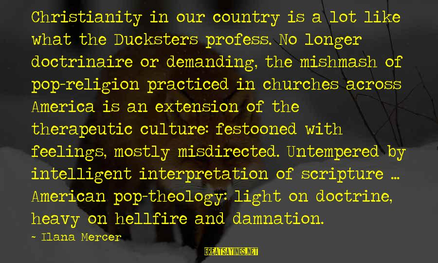 Therapeutic Sayings By Ilana Mercer: Christianity in our country is a lot like what the Ducksters profess. No longer doctrinaire