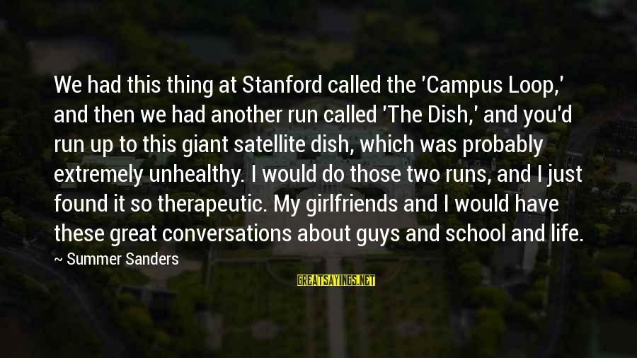 Therapeutic Sayings By Summer Sanders: We had this thing at Stanford called the 'Campus Loop,' and then we had another