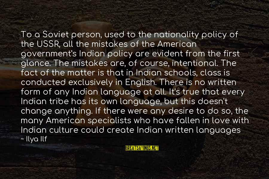 There No True Love Sayings By Ilya Ilf: To a Soviet person, used to the nationality policy of the USSR, all the mistakes
