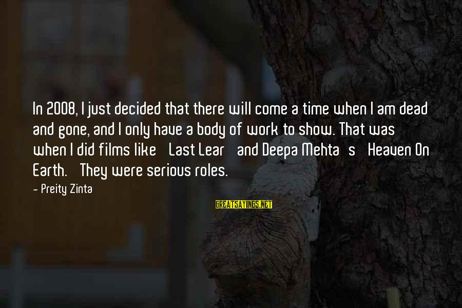 There Will Come A Time Sayings By Preity Zinta: In 2008, I just decided that there will come a time when I am dead