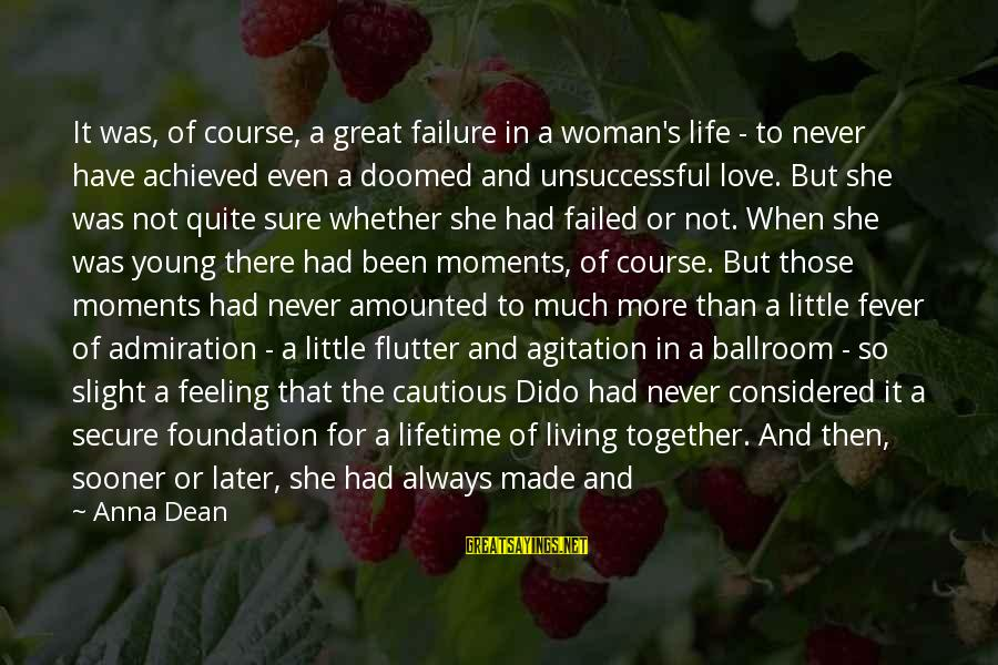 There's So Much More To Life Sayings By Anna Dean: It was, of course, a great failure in a woman's life - to never have