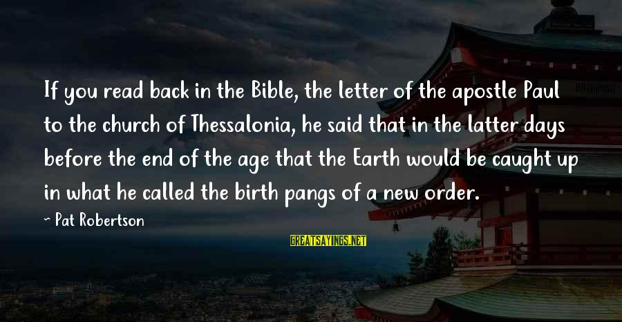 Thessalonia Sayings By Pat Robertson: If you read back in the Bible, the letter of the apostle Paul to the