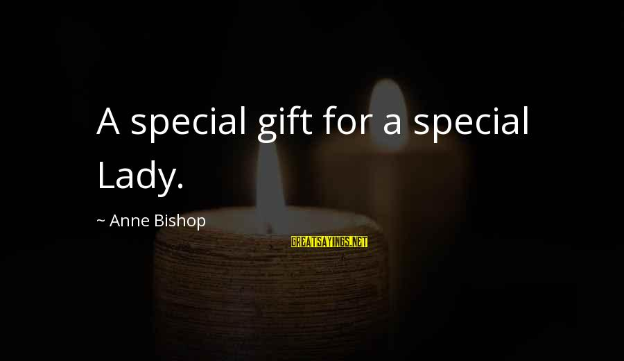 Thicks Sayings By Anne Bishop: A special gift for a special Lady.