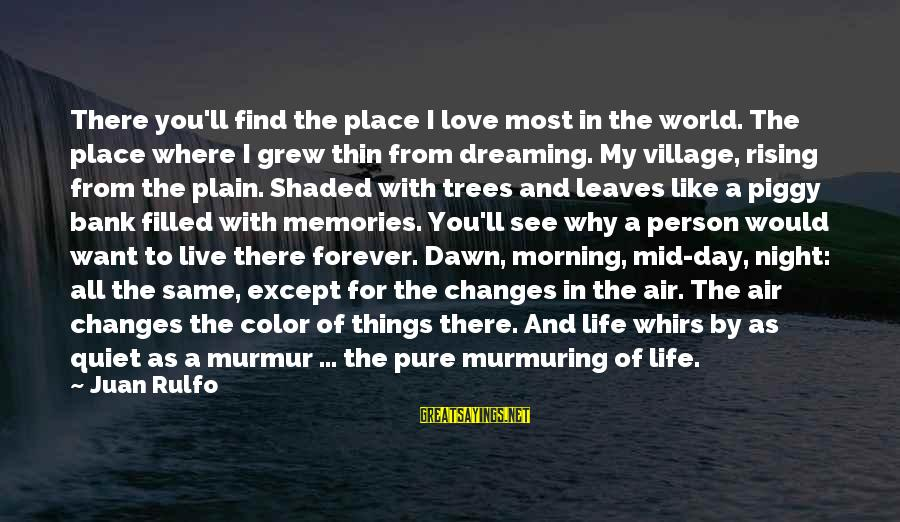 Thin Love Sayings By Juan Rulfo: There you'll find the place I love most in the world. The place where I