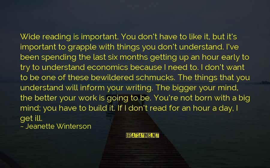 Things Not Getting Better Sayings By Jeanette Winterson: Wide reading is important. You don't have to like it, but it's important to grapple