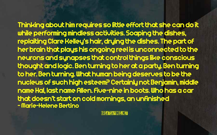Things To Do Movie Sayings By Marie-Helene Bertino: Thinking about him requires so little effort that she can do it while performing mindless
