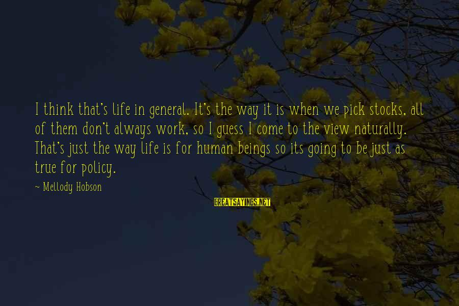 Think Of It Sayings By Mellody Hobson: I think that's life in general. It's the way it is when we pick stocks,