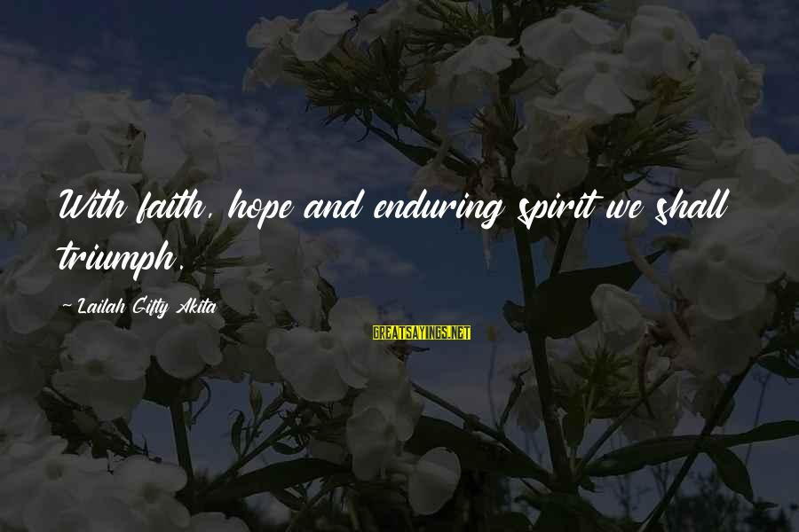 Thinking Sayings And Sayings By Lailah Gifty Akita: With faith, hope and enduring spirit we shall triumph.