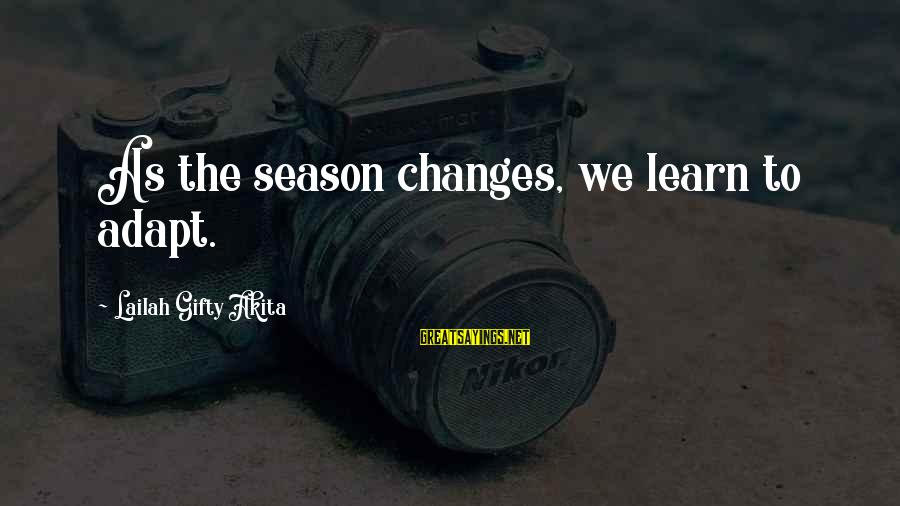 Thinking Sayings And Sayings By Lailah Gifty Akita: As the season changes, we learn to adapt.