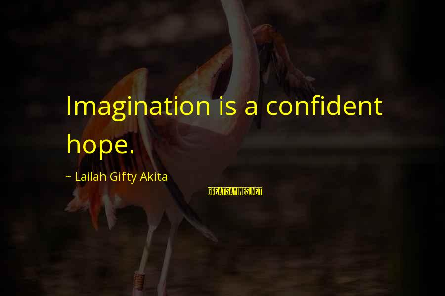 Thinking Sayings And Sayings By Lailah Gifty Akita: Imagination is a confident hope.