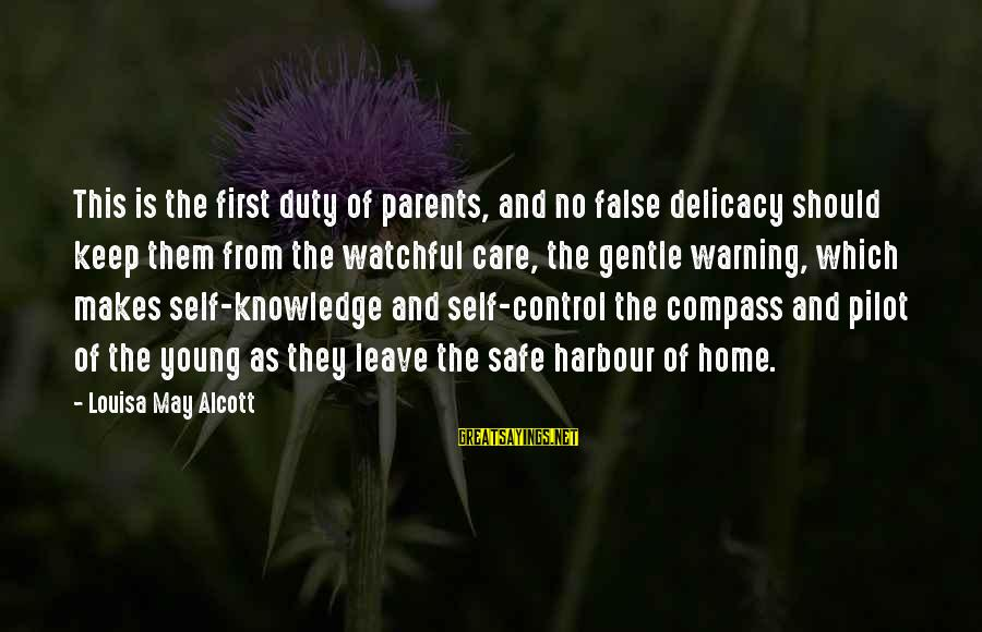 This Sayings By Louisa May Alcott: This is the first duty of parents, and no false delicacy should keep them from