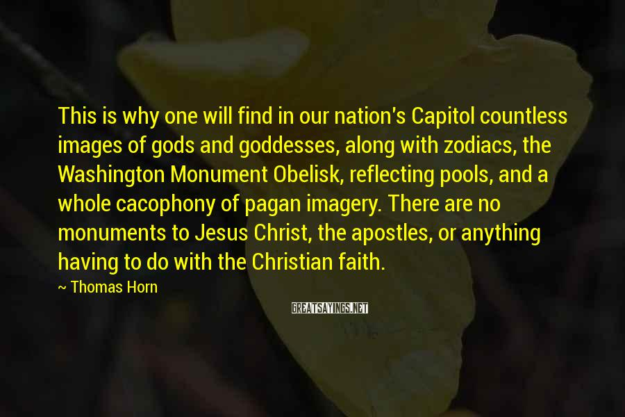 Thomas Horn Sayings: This is why one will find in our nation's Capitol countless images of gods and