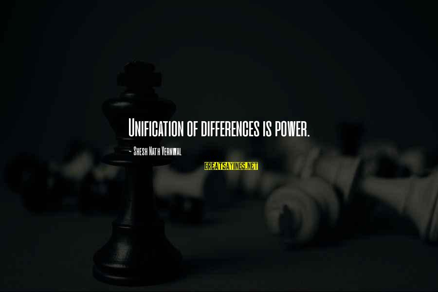 Thomas Sargent Sayings By Shesh Nath Vernwal: Unification of differences is power.