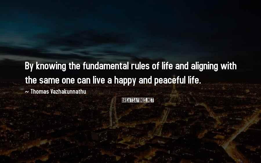 Thomas Vazhakunnathu Sayings: By knowing the fundamental rules of life and aligning with the same one can live