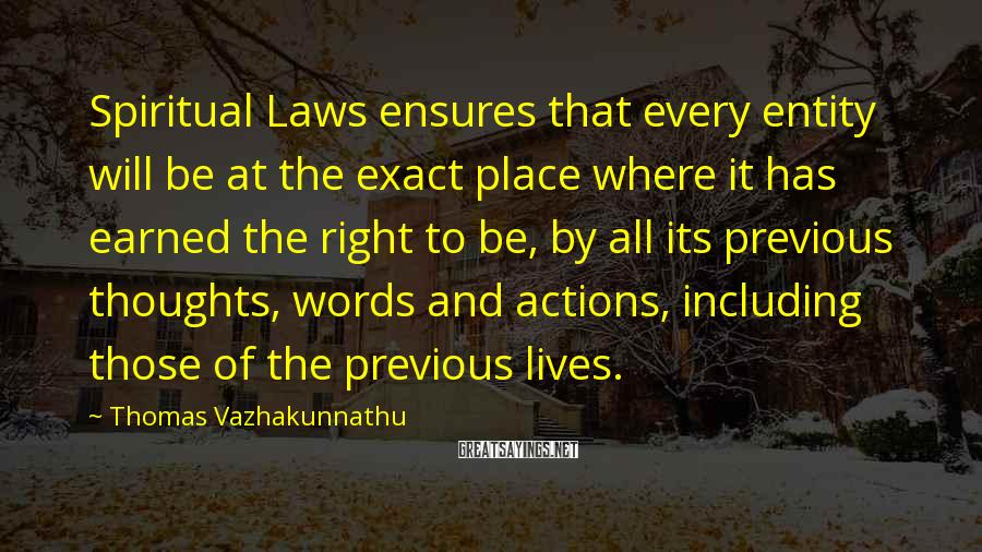 Thomas Vazhakunnathu Sayings: Spiritual Laws ensures that every entity will be at the exact place where it has