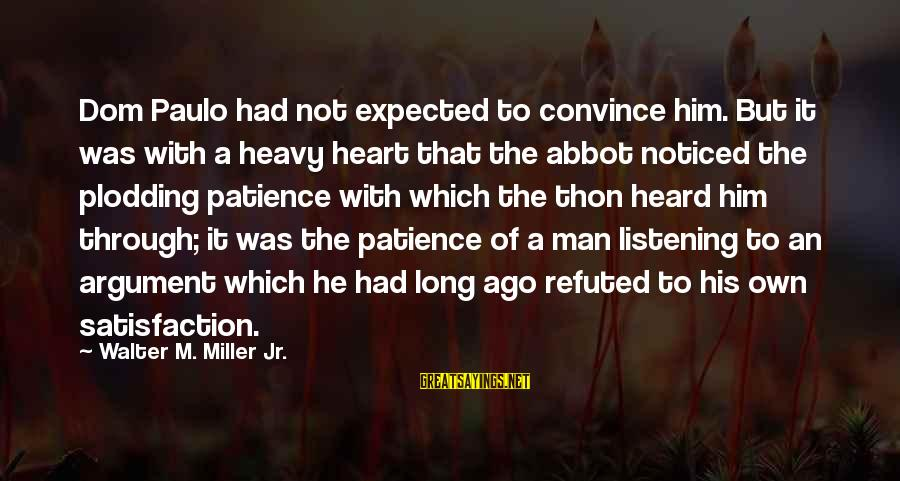 Thoreau Wildness Sayings By Walter M. Miller Jr.: Dom Paulo had not expected to convince him. But it was with a heavy heart