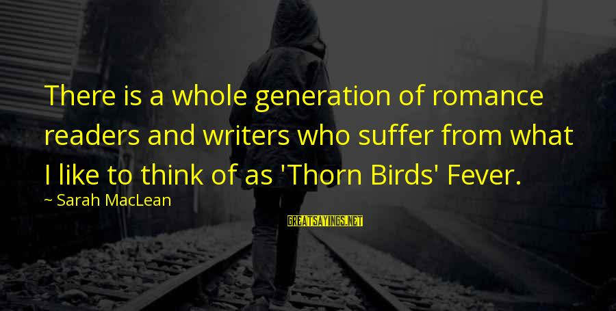 Thorn Sayings By Sarah MacLean: There is a whole generation of romance readers and writers who suffer from what I