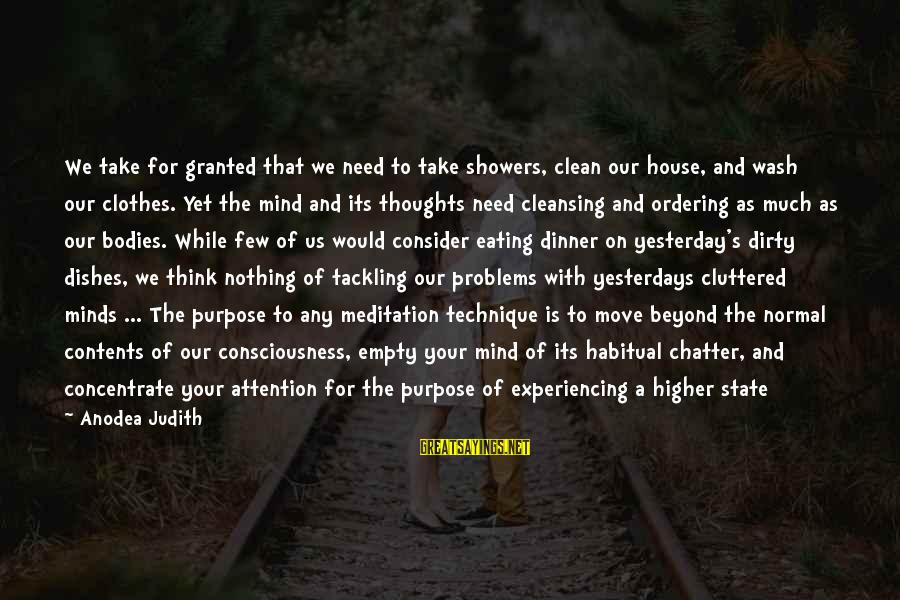Thoughts And Thinking Sayings By Anodea Judith: We take for granted that we need to take showers, clean our house, and wash