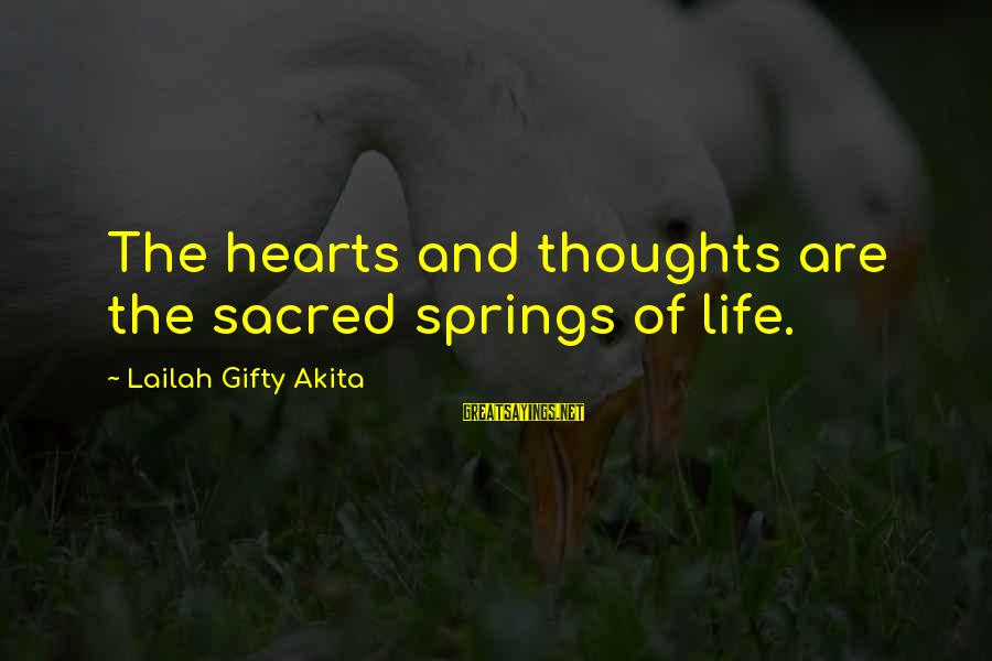 Thoughts And Thinking Sayings By Lailah Gifty Akita: The hearts and thoughts are the sacred springs of life.