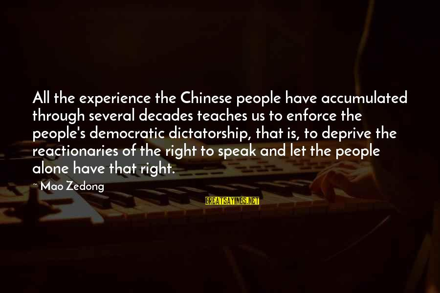 Through The Decades Sayings By Mao Zedong: All the experience the Chinese people have accumulated through several decades teaches us to enforce