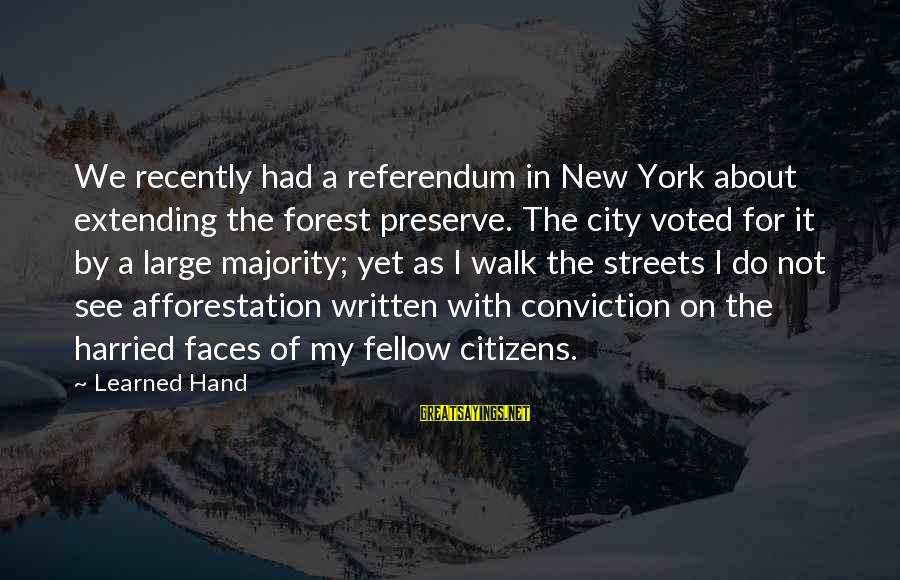 Throwawayability Sayings By Learned Hand: We recently had a referendum in New York about extending the forest preserve. The city