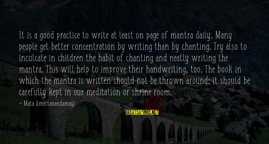 Thrown Around Sayings By Mata Amritanandamayi: It is a good practice to write at least on page of mantra daily. Many