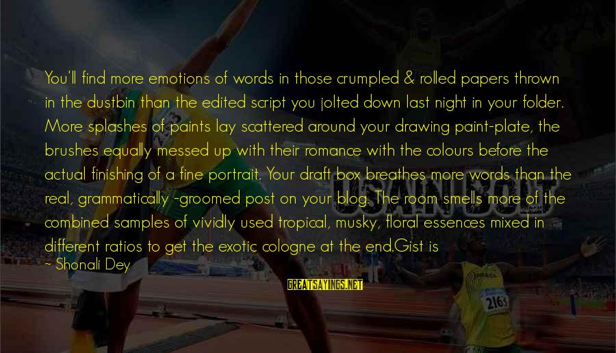 Thrown Around Sayings By Shonali Dey: You'll find more emotions of words in those crumpled & rolled papers thrown in the