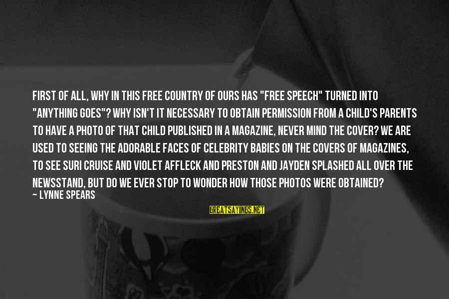 """Thru The Storm Sayings By Lynne Spears: First of all, why in this free country of ours has """"free speech"""" turned into"""
