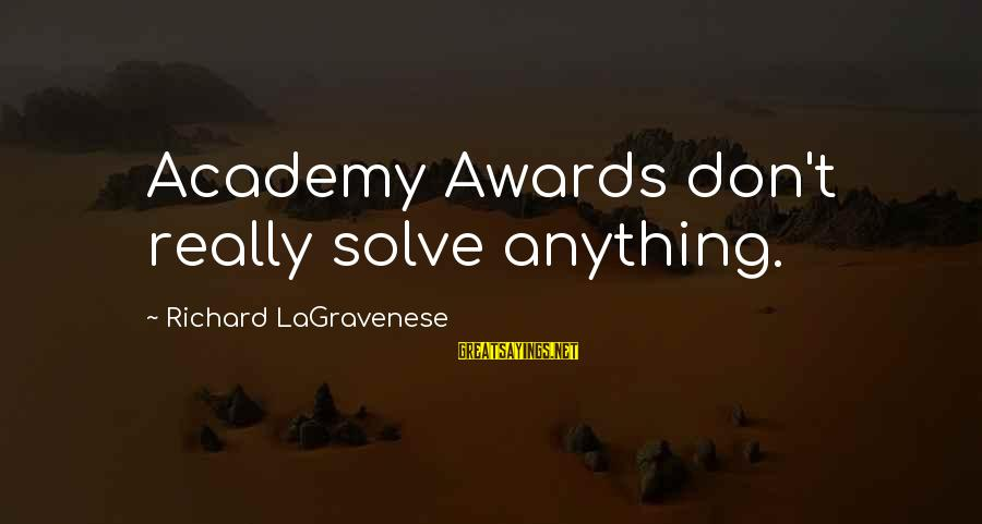 Thunderheart Sayings By Richard LaGravenese: Academy Awards don't really solve anything.