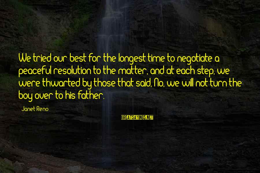Thwarted Sayings By Janet Reno: We tried our best for the longest time to negotiate a peaceful resolution to the