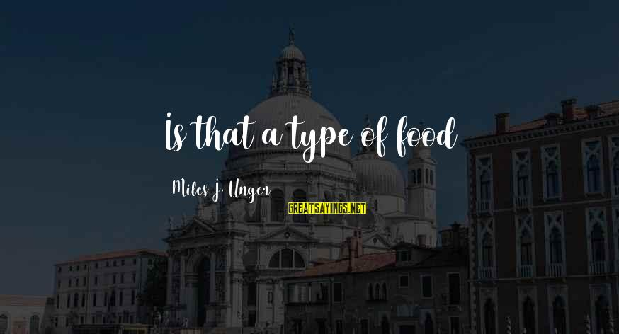 Tickle Sayings By Miles J. Unger: Is that a type of food