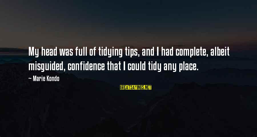 Tidy Sayings By Marie Kondo: My head was full of tidying tips, and I had complete, albeit misguided, confidence that