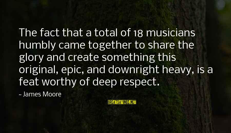 Tilth Sayings By James Moore: The fact that a total of 18 musicians humbly came together to share the glory