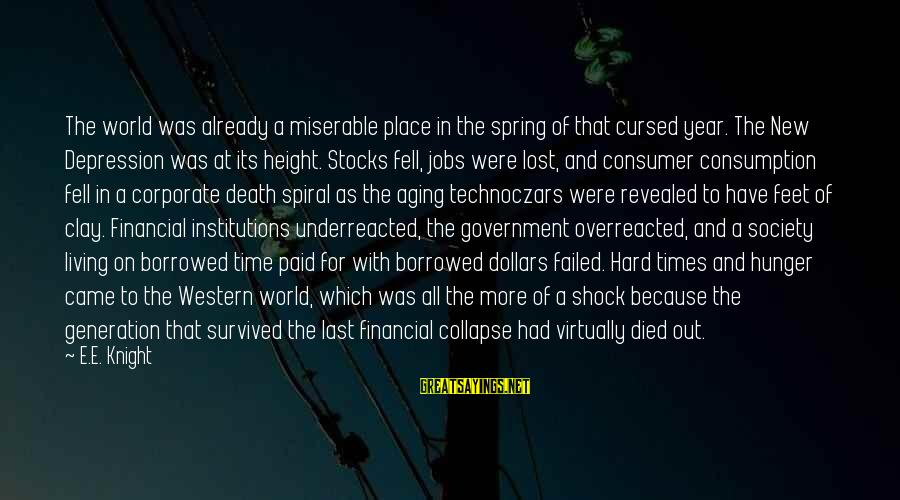 Time Consumption Sayings By E.E. Knight: The world was already a miserable place in the spring of that cursed year. The