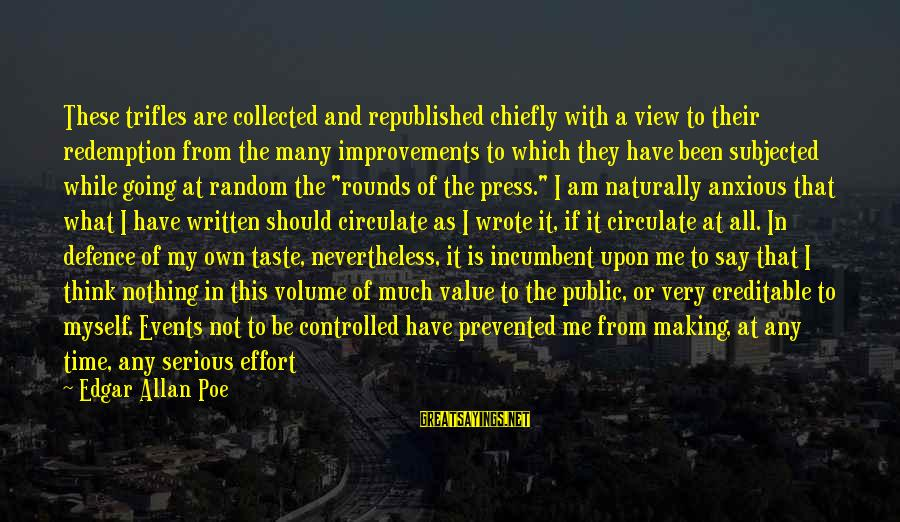 Time Edgar Allan Poe Sayings By Edgar Allan Poe: These trifles are collected and republished chiefly with a view to their redemption from the