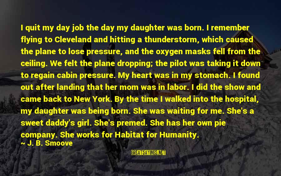 Time Flying By Sayings By J. B. Smoove: I quit my day job the day my daughter was born. I remember flying to