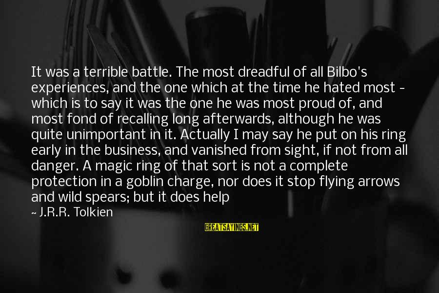 Time Flying By Sayings By J.R.R. Tolkien: It was a terrible battle. The most dreadful of all Bilbo's experiences, and the one