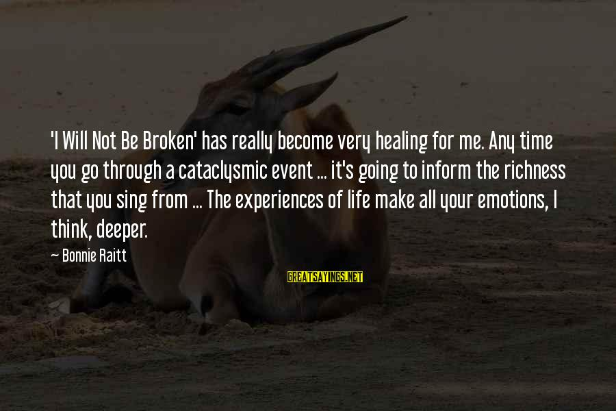Time Healing Sayings By Bonnie Raitt: 'I Will Not Be Broken' has really become very healing for me. Any time you